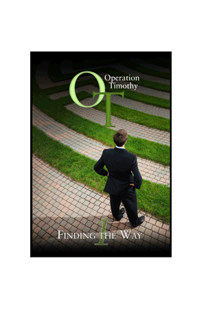 "Operation Timothy Book One ""Finding the Way""– discipleship process study for Paul and Timothy."